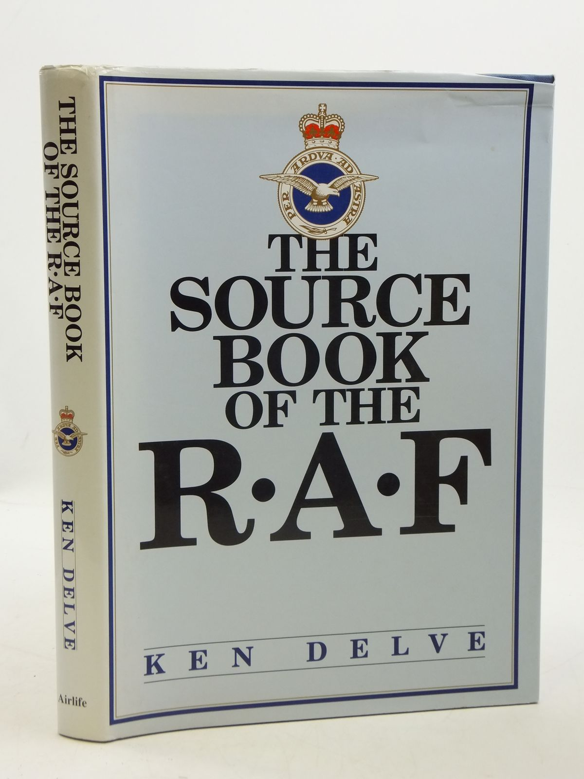 Photo of THE SOURCE BOOK OF THE R.A.F. written by Delve, Ken published by Airlife (STOCK CODE: 2111004)  for sale by Stella & Rose's Books