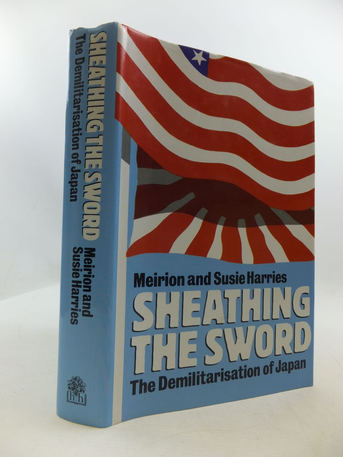 Photo of SHEATHING THE SWORD THE DEMILITARISATION OF JAPAN written by Harries, Meirion<br />Harries, Susie published by Hamish Hamilton (STOCK CODE: 2111159)  for sale by Stella & Rose's Books