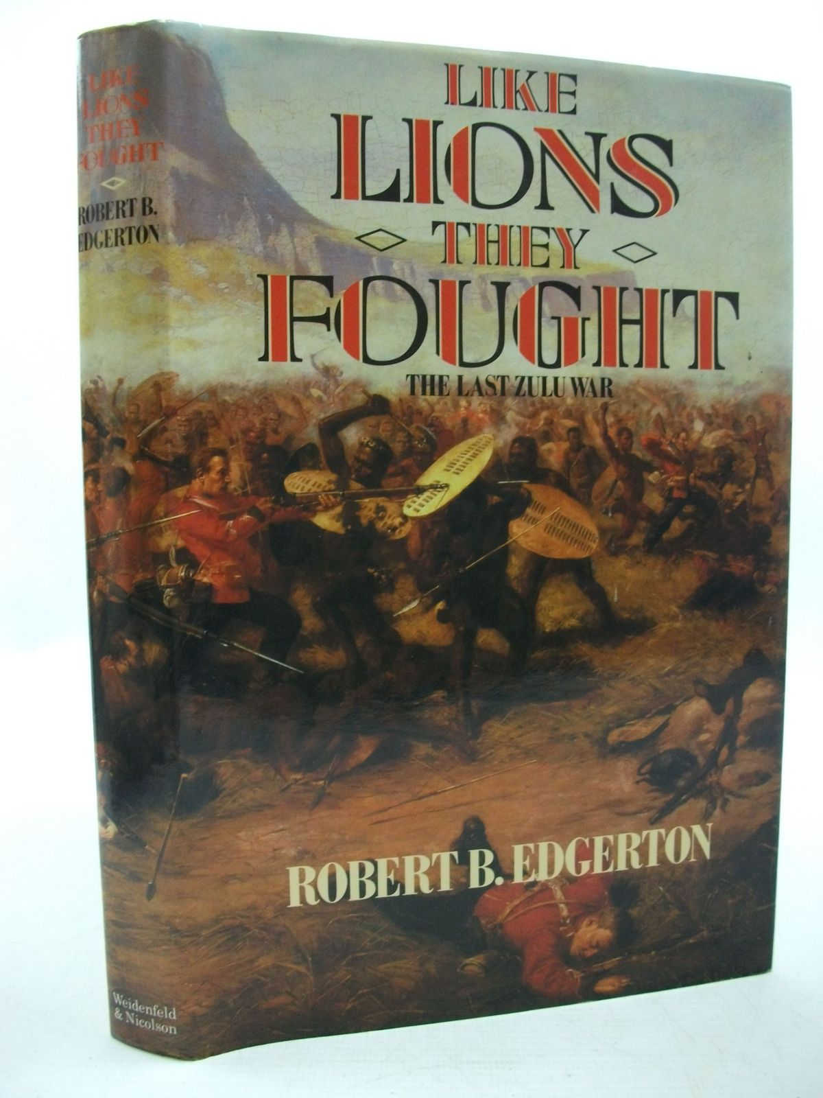 Photo of LIKE LIONS THEY FOUGHT written by Edgerton, Robert B. published by Weidenfeld and Nicolson (STOCK CODE: 2111462)  for sale by Stella & Rose's Books