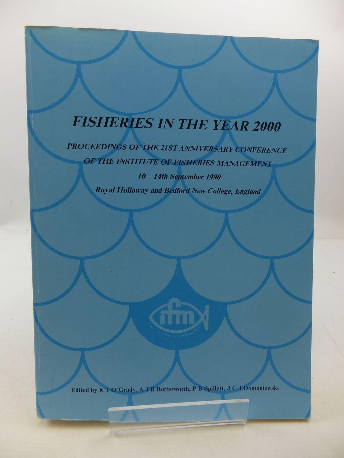 Photo of FISHERIES IN THE YEAR 2000 written by O'Grady, K.T.<br />Butterworth, A.J.B.<br />Spillett, P.B.<br />Domaniewski, J.C.J. published by Institue Of Fisheries Management (STOCK CODE: 2111528)  for sale by Stella & Rose's Books