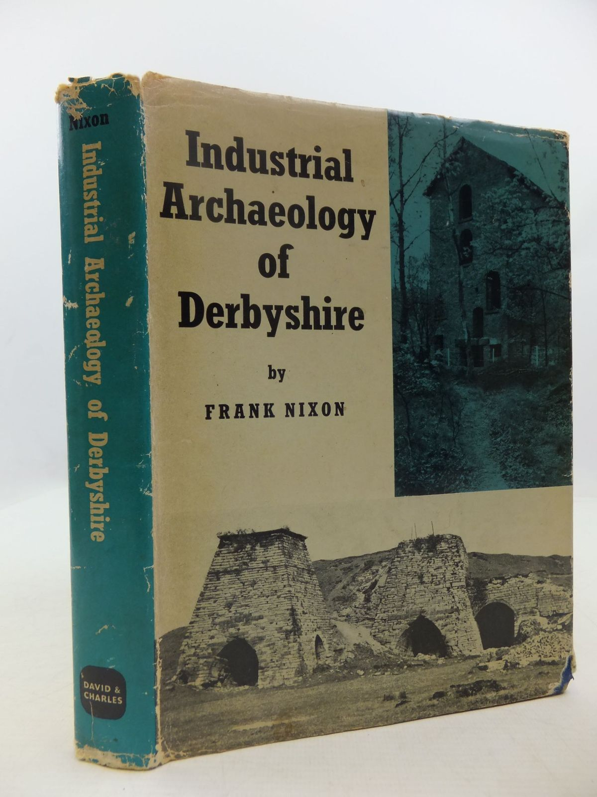 Photo of THE INDUSTRIAL ARCHAEOLOGY OF DERBYSHIRE written by Nixon, Frank published by David & Charles (STOCK CODE: 2111922)  for sale by Stella & Rose's Books