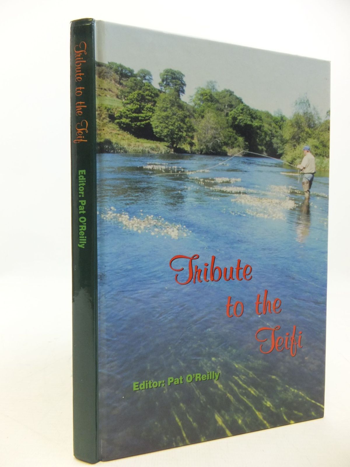 Photo of TRIBUTE TO THE TEIFI written by O'Reilly, Pat published by Llandysul Angling Association Ltd (STOCK CODE: 2112173)  for sale by Stella & Rose's Books