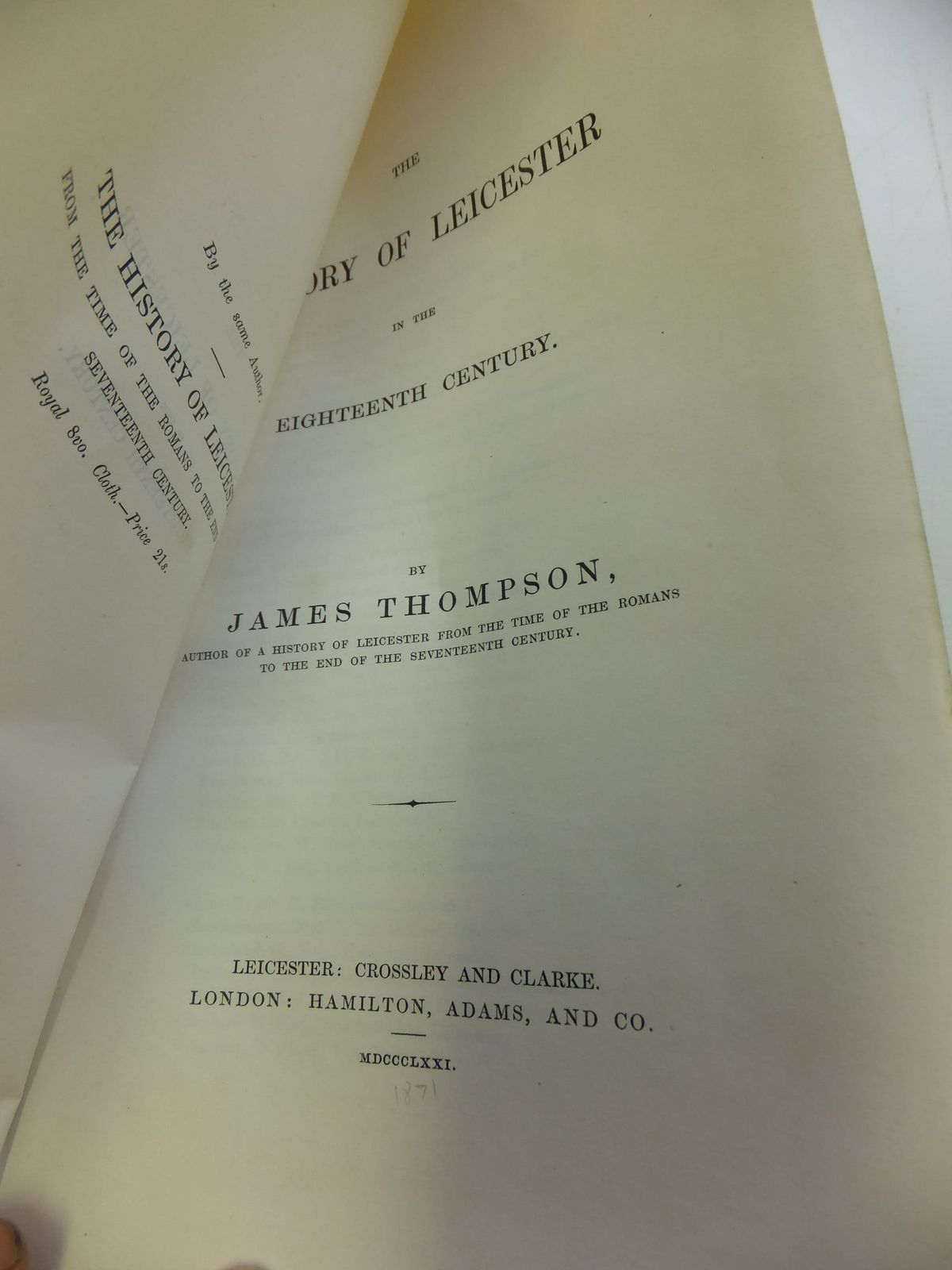 Photo of THE HISTORY OF LEICESTERSHIRE IN THE EIGHTEENTH CENTURY written by Thomson, James published by Crossley And Clarke (STOCK CODE: 2112407)  for sale by Stella & Rose's Books