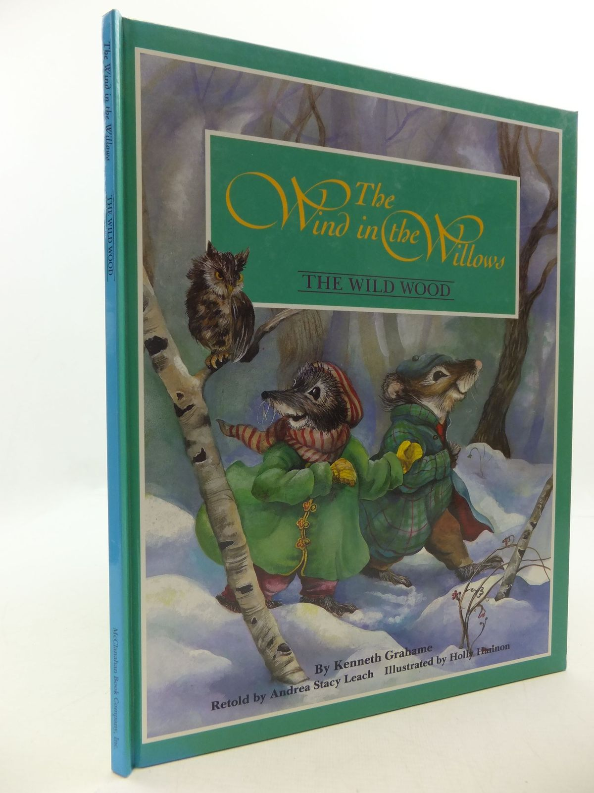 Photo of THE WIND IN THE WILLOWS THE WILD WOOD written by Grahame, Kenneth<br />Leach, Andrea Stacy illustrated by Hannon, Holly published by McClanahan Book Company Inc. (STOCK CODE: 2112435)  for sale by Stella & Rose's Books