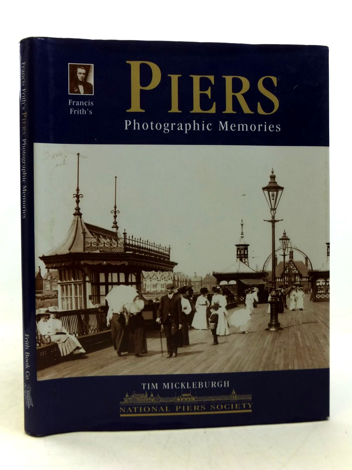Photo of FRANCIS FRITH'S PIERS written by Mickleburgh, Tim published by Frith Book Company (STOCK CODE: 2113072)  for sale by Stella & Rose's Books