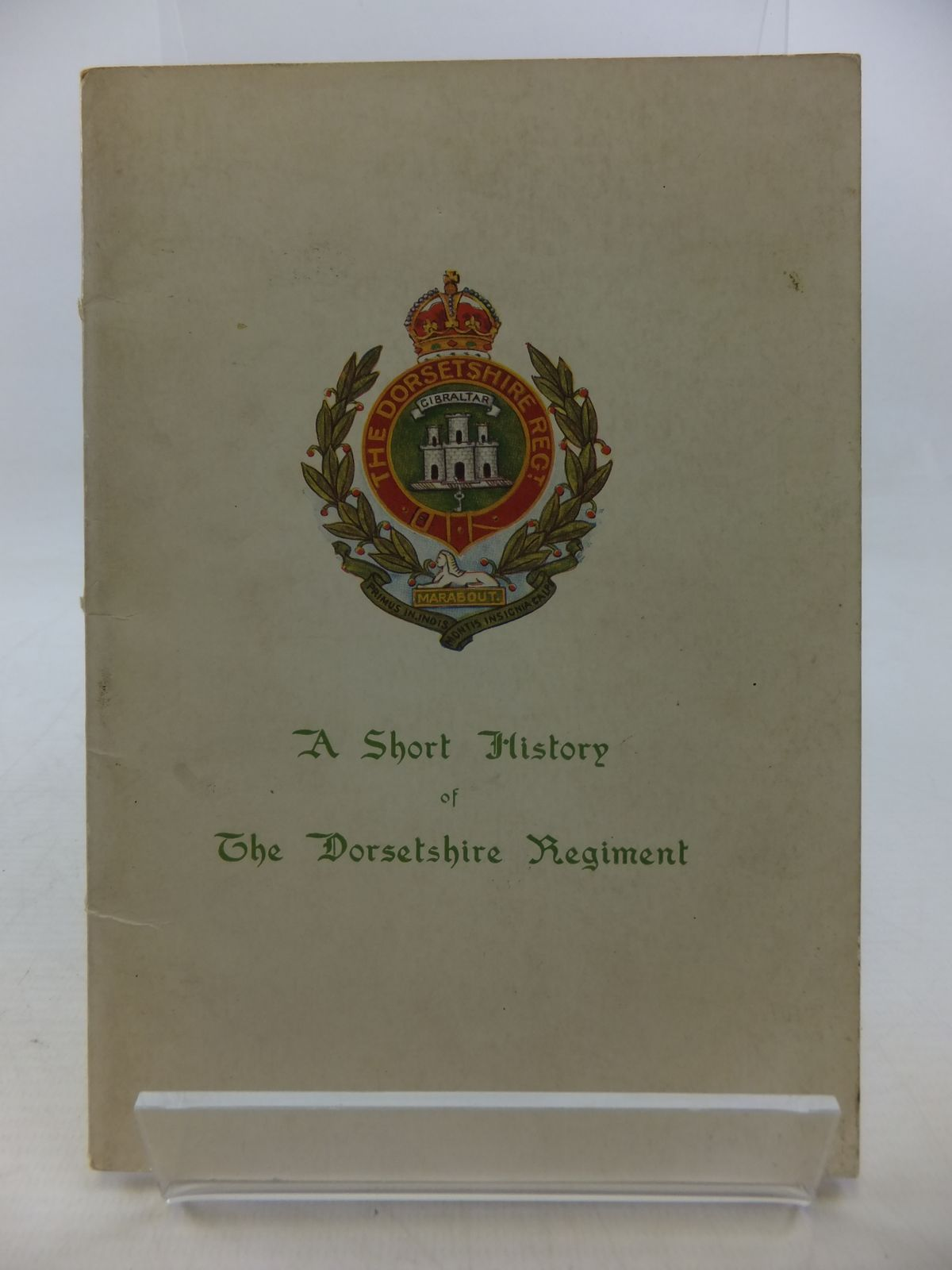 Photo of A SHORT HISTORY OF THE DORSETSHIRE REGIMENT published by Gale & Polden, Ltd. (STOCK CODE: 2113239)  for sale by Stella & Rose's Books