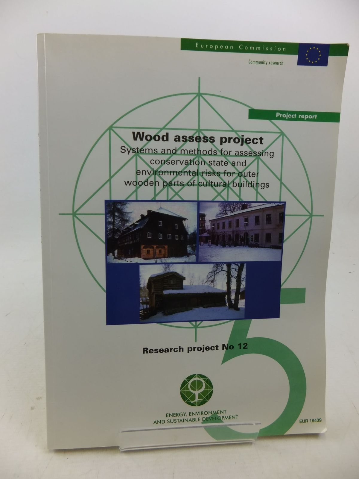 Photo of WOOD ASSESS PROJECT: RESEARCH REPORT No. 12 written by Haagenrud, Svein<br />Veit, Jurgen<br />Eriksson, Bengt<br />Henriksen, Jan F.<br />Krigsvoll, Guri published by Office For Official Publications Of The European Communities (STOCK CODE: 2113523)  for sale by Stella & Rose's Books