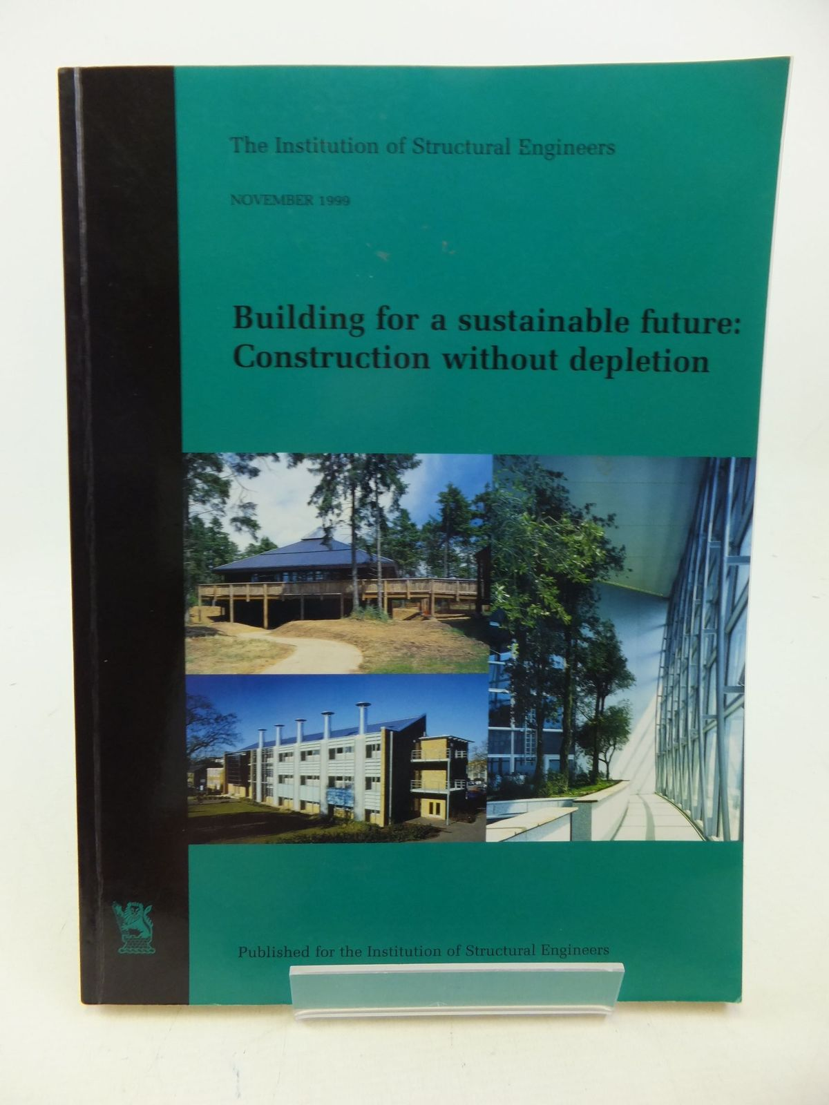 Photo of BUILDING FOR A SUSTAINABLE FUTURE: CONSTRUCTION WITHOUT DEPLETION published by The Institution Of Structural Engineers (STOCK CODE: 2113525)  for sale by Stella & Rose's Books