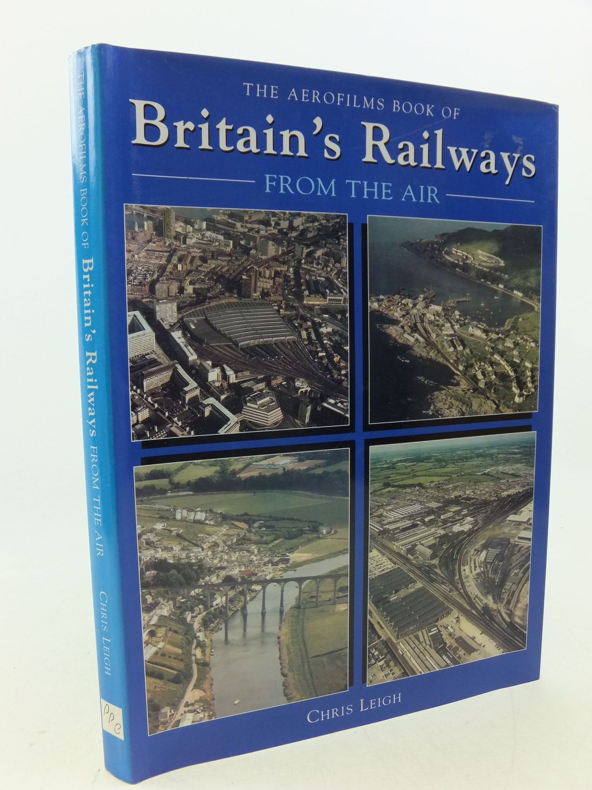 Photo of THE AEROFILMS BOOK OF BRITAIN'S RAILWAYS FROM THE AIR written by Leigh, Chris published by Prc Publishing (STOCK CODE: 2113619)  for sale by Stella & Rose's Books