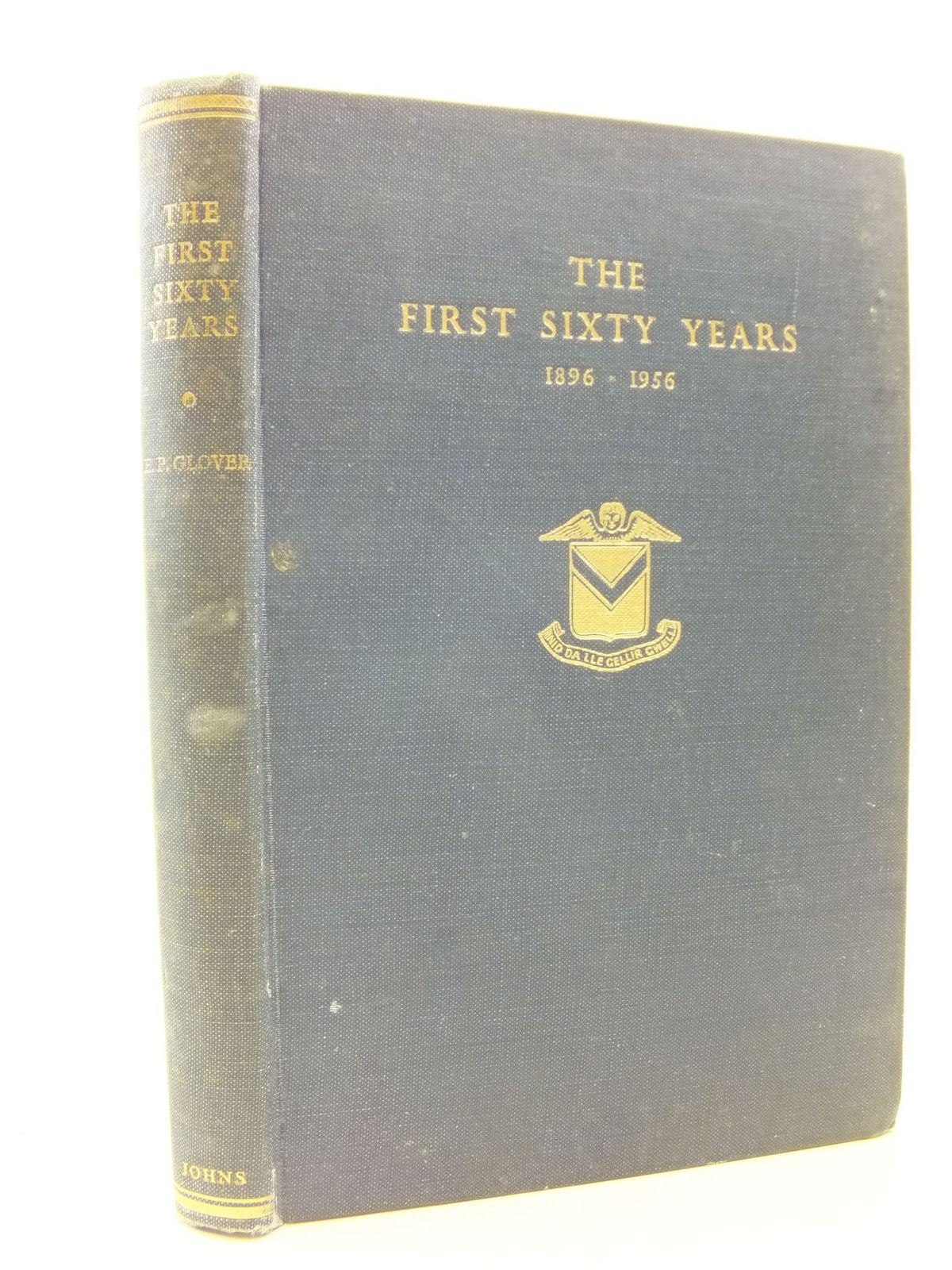 Photo of THE FIRST SIXTY YEARS 1896-1956 written by Glover, E.P. published by R.H. Johns Limited (STOCK CODE: 2113641)  for sale by Stella & Rose's Books