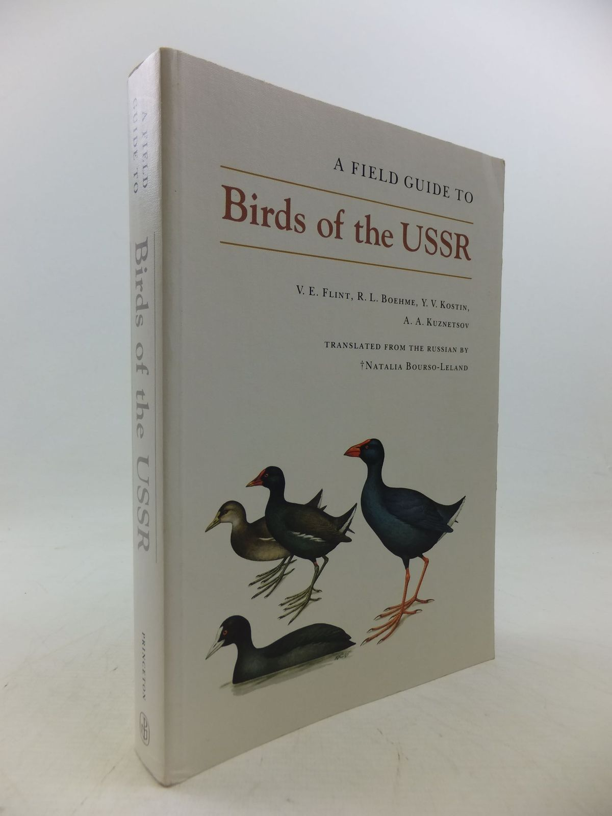 Photo of A FIELD GUIDE TO THE BIRDS OF THE USSR written by Flint, V.E.<br />Boehme, R.L.<br />Kostin, Y.V.<br />Kuznetsov, A.A. illustrated by Kostin, Y.V. published by Princeton University Press (STOCK CODE: 2113734)  for sale by Stella & Rose's Books
