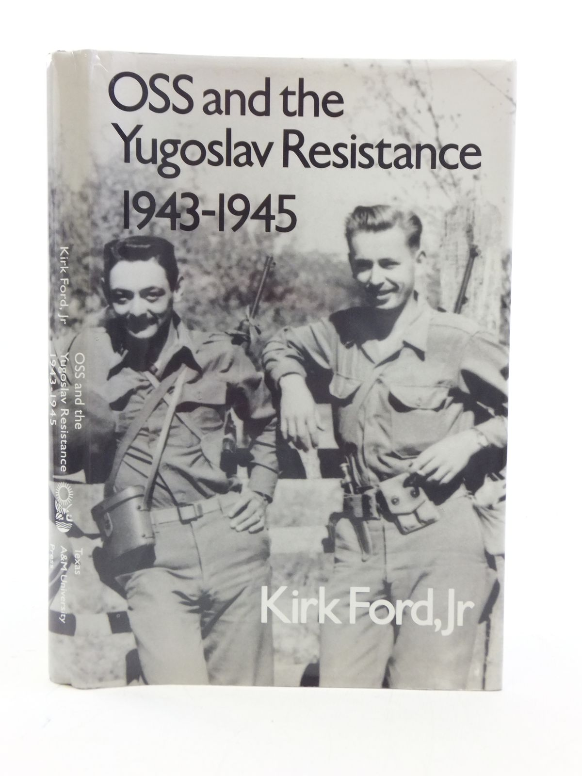 Photo of OSS AND THE YUGOSLAV RESISTANCE, 1943-1945 written by Ford, Kirk published by Texas A. & M. University Press (STOCK CODE: 2113845)  for sale by Stella & Rose's Books