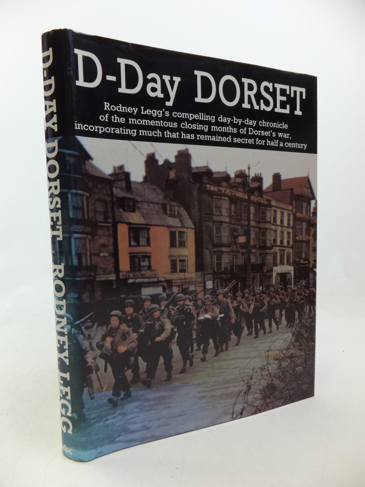 Photo of D-DAY DORSET written by Legg, Rodney published by Dorset Publishing Company (STOCK CODE: 2114009)  for sale by Stella & Rose's Books