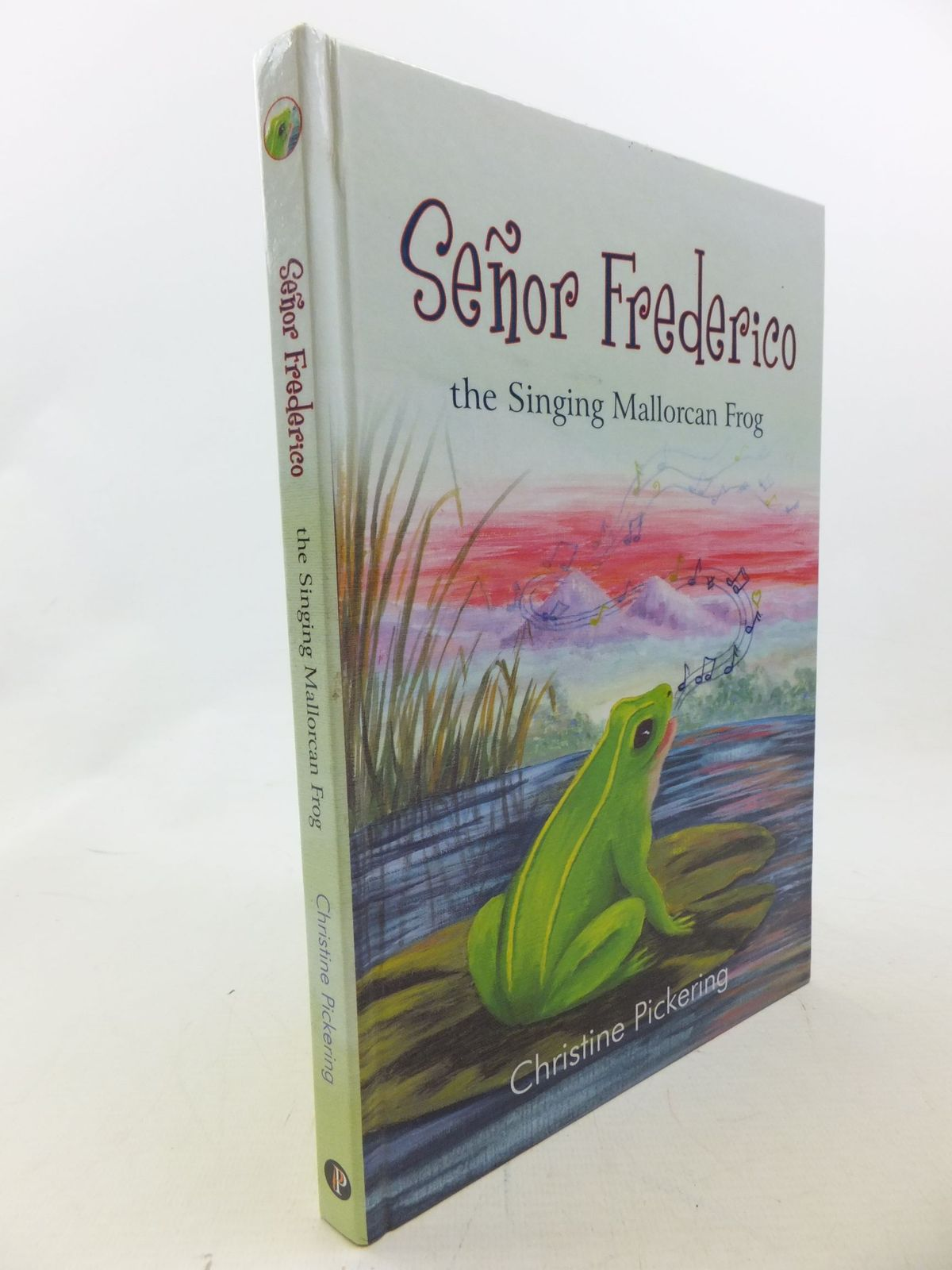 Photo of SENOR FREDERICO - THE SINGING, MALLORCAN FROG written by Pickering, Christine Margaret illustrated by Pickering, Christine Margaret published by Pen Press (STOCK CODE: 2114182)  for sale by Stella & Rose's Books