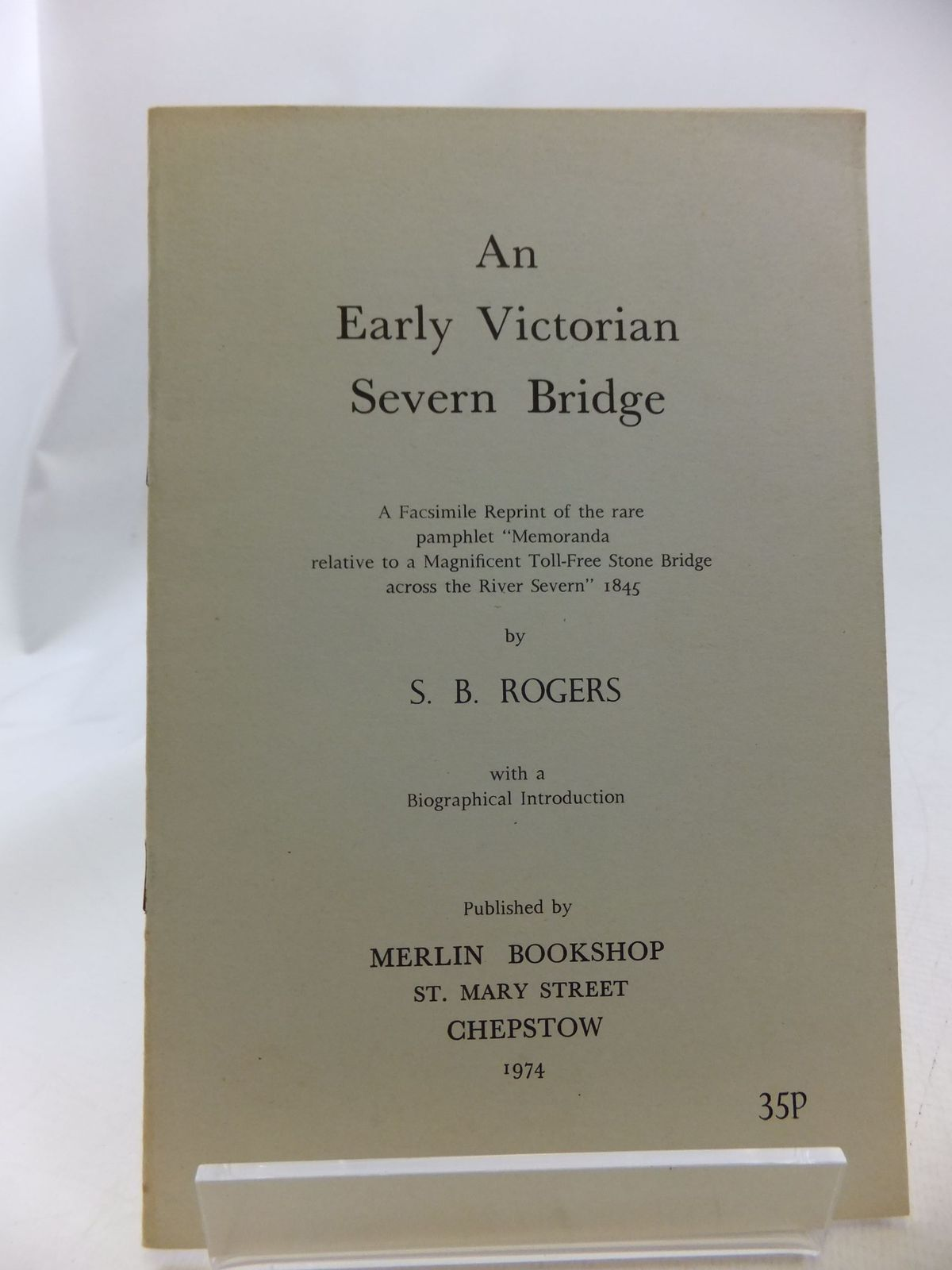 Photo of AN EARLY VICTORIAN SEVERN BRIDGE written by Rogers, Samuel Baldwyn published by Merlin Bookshop (STOCK CODE: 2114591)  for sale by Stella & Rose's Books