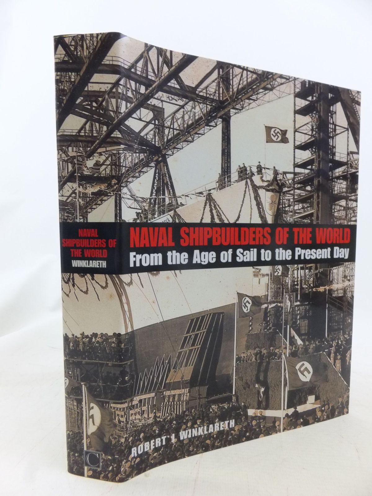 Photo of NAVAL SHIPBUILDERS OF THE WORLD written by Winklareth, Robert J. published by Chatham Publishing (STOCK CODE: 2114731)  for sale by Stella & Rose's Books