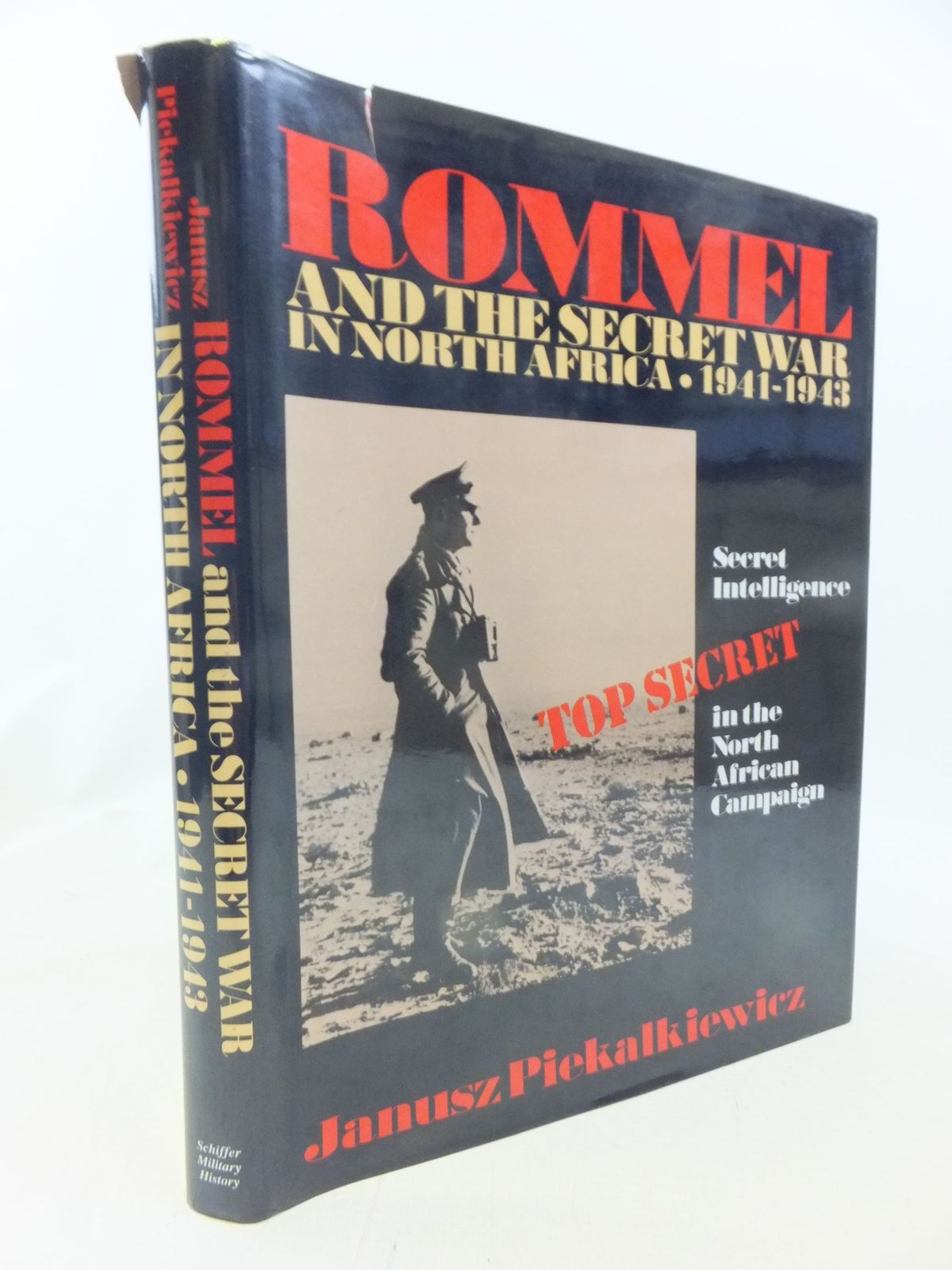 Photo of ROMMEL AND THE SECRET WAR IN NORTH AFRICA 1941-1943 written by Piekalkiewicz, Janusz published by Schiffer Military History (STOCK CODE: 2114752)  for sale by Stella & Rose's Books