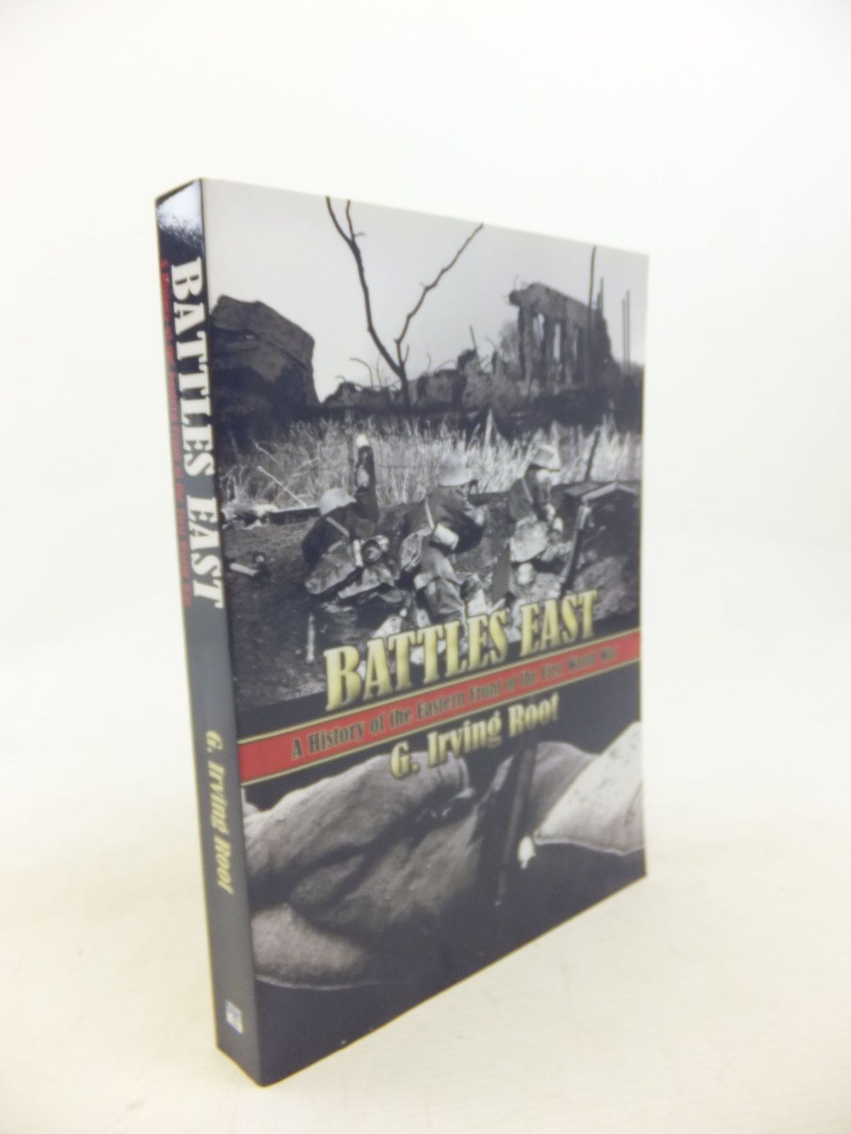 Photo of BATTLES EAST A HISTORY OF THE EASTERN FRONT OF THE FIRST WORLD WAR written by Root, G. Irving published by Publishamerica (STOCK CODE: 2115097)  for sale by Stella & Rose's Books