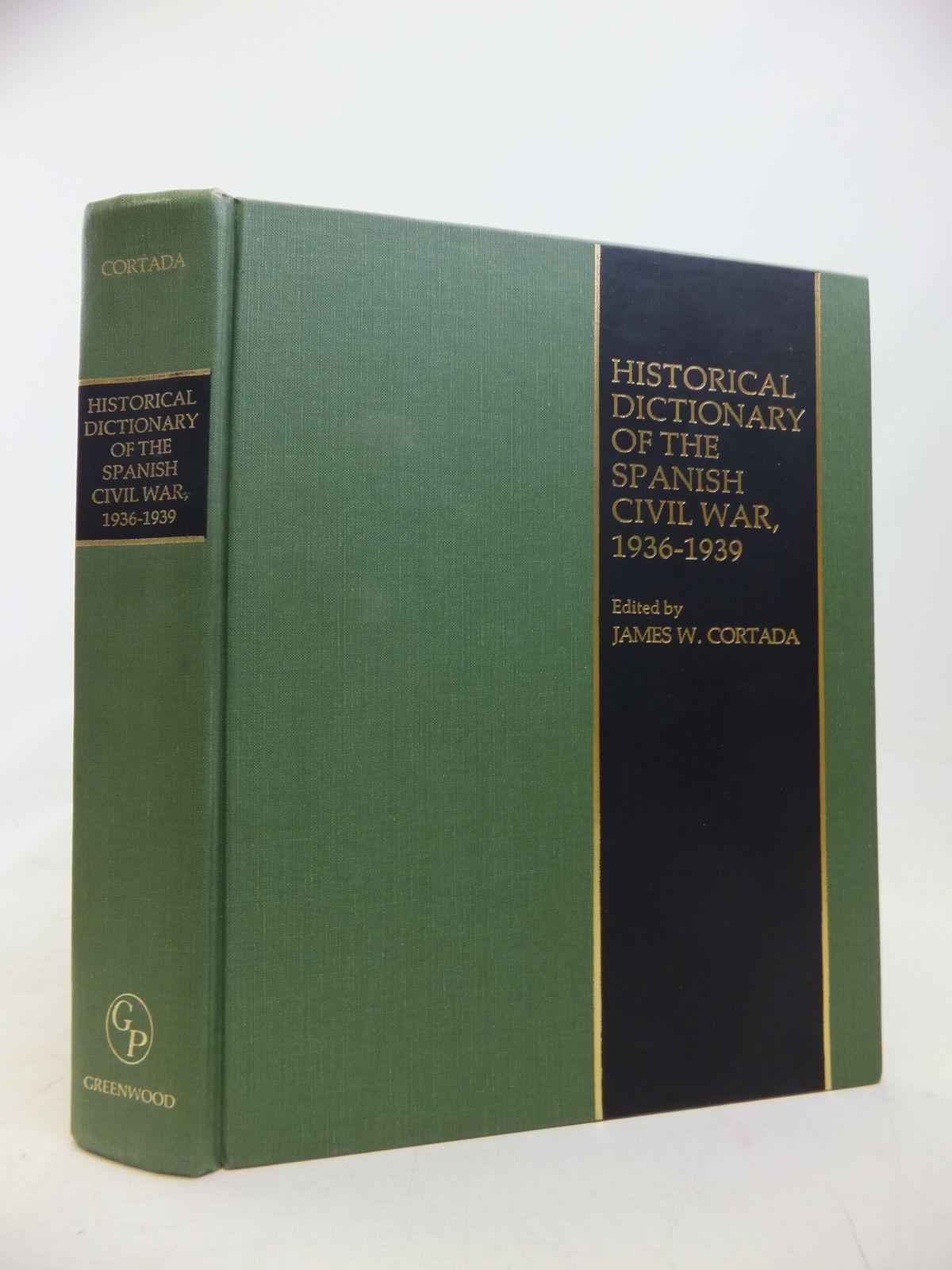 Photo of HISTORICAL DICTIONARY OF THE SPANISH CIVIL WAR 1936-1939 written by Cortada, James W. published by Greenwood Press (STOCK CODE: 2115207)  for sale by Stella & Rose's Books