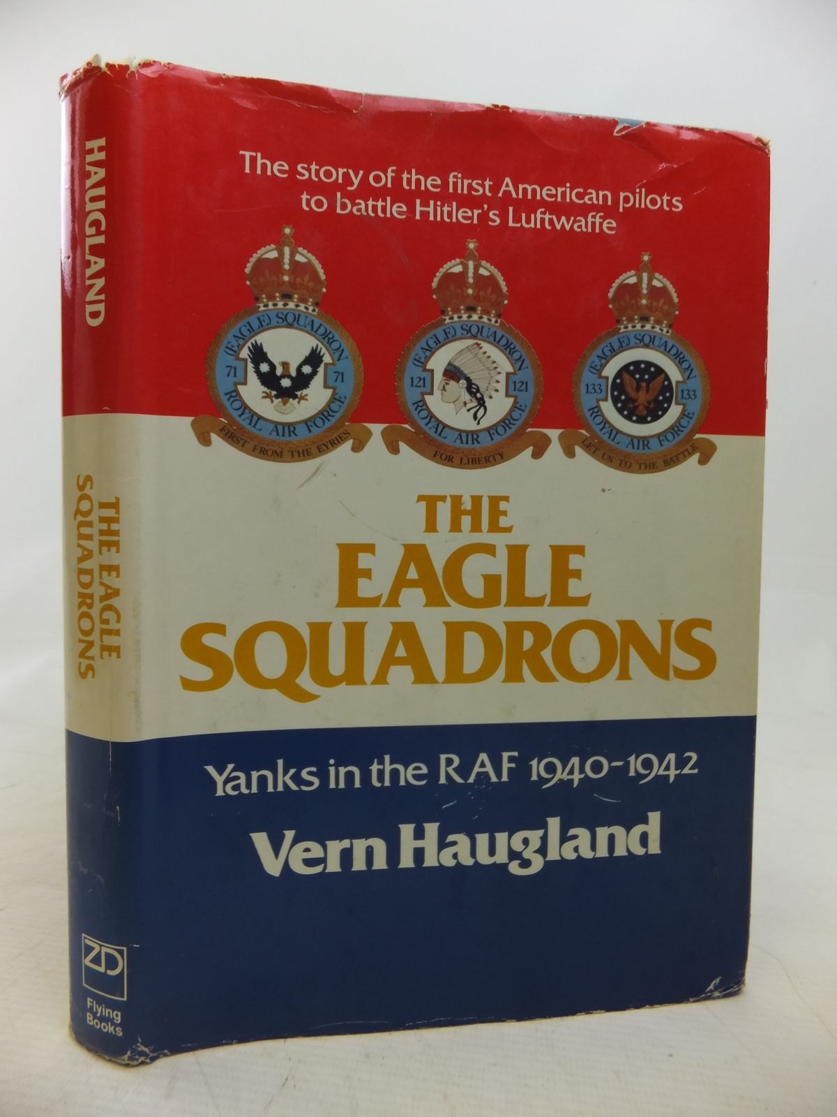 Photo of THE EAGLE SQUADRONS YANKS IN THE RAF 1940-1942 written by Haugland, Vern published by Ziff Davis (STOCK CODE: 2115212)  for sale by Stella & Rose's Books
