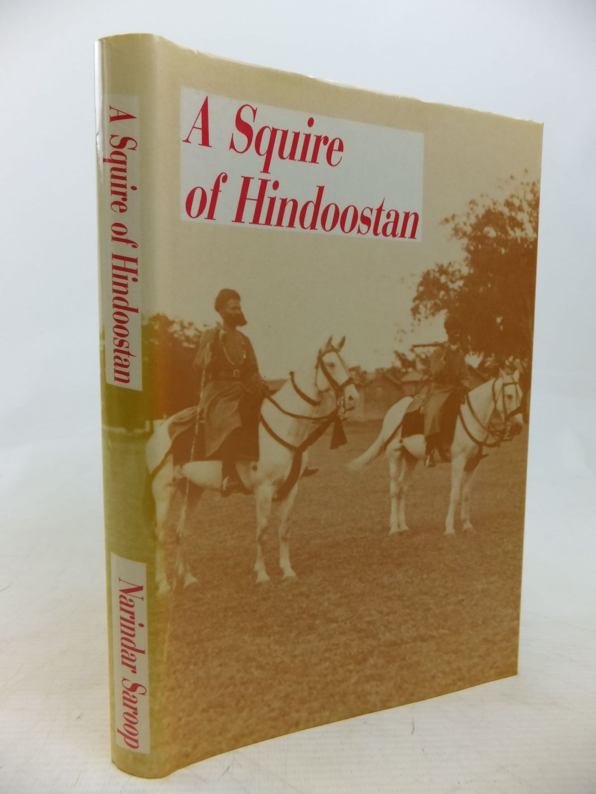 Photo of A SQUIRE OF HINDOOSTAN written by Saroop, Narindar published by Nottingham Court Press (STOCK CODE: 2115233)  for sale by Stella & Rose's Books