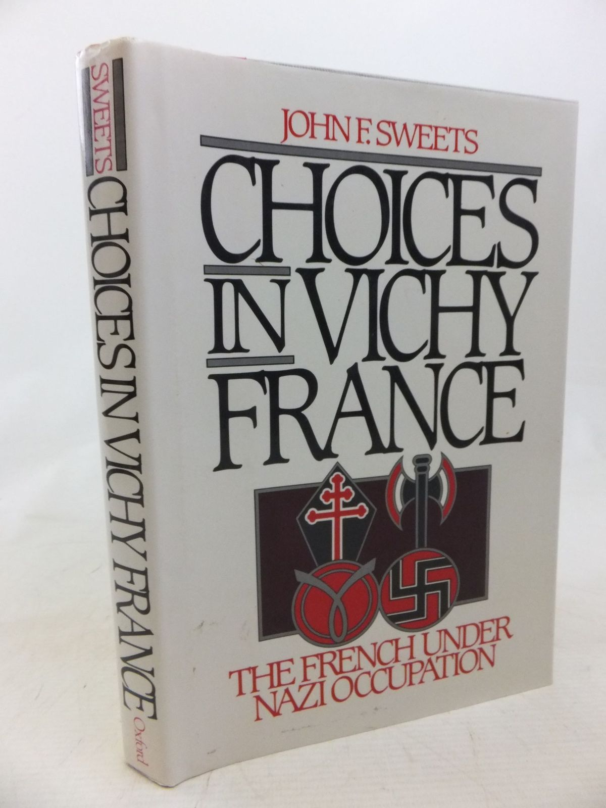 Photo of CHOICES IN VICHY FRANCE THE FRENCH UNDER NAZI OCCUPATION written by Sweets, John F. published by Oxford University Press (STOCK CODE: 2115247)  for sale by Stella & Rose's Books