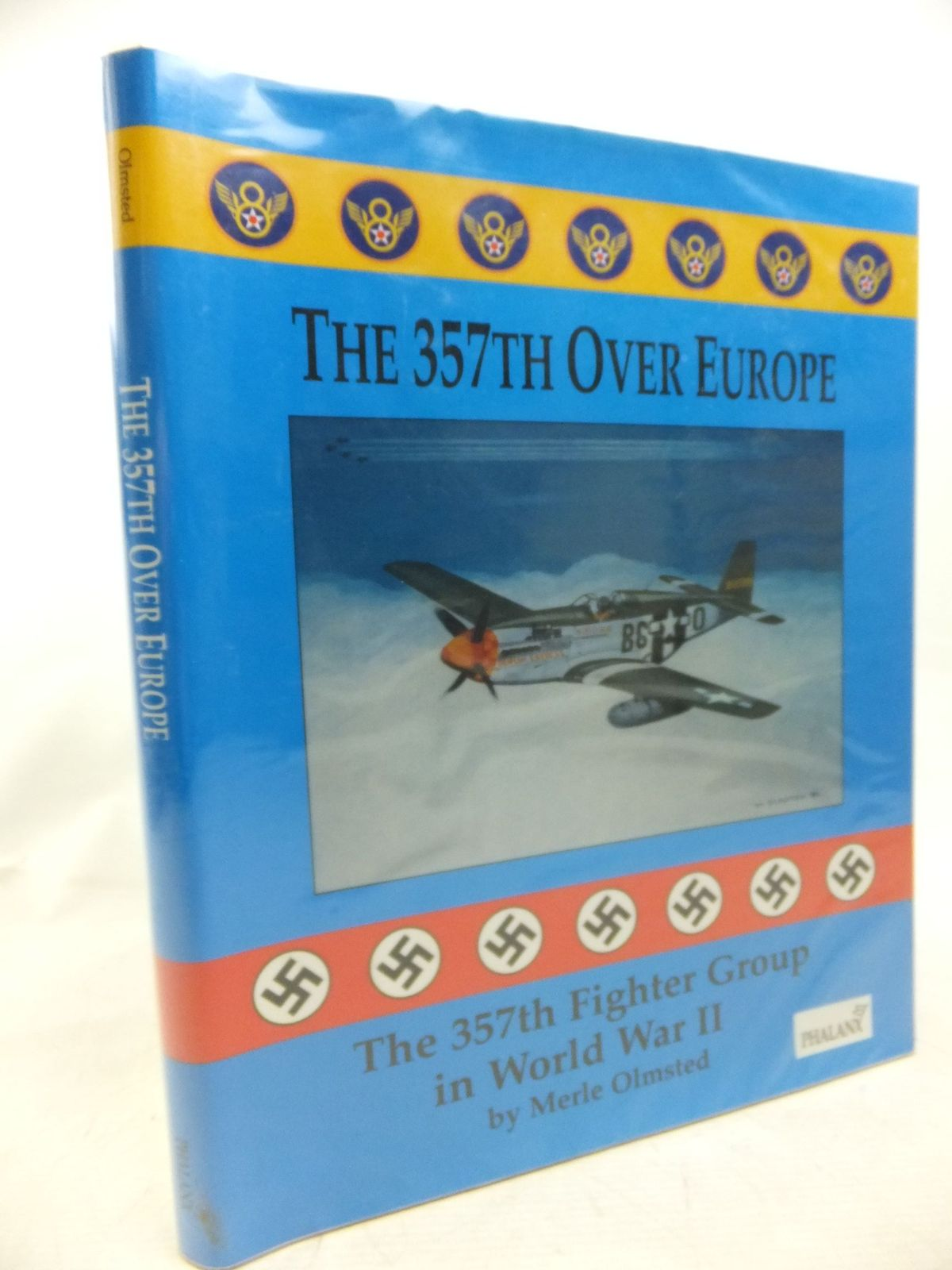 Photo of THE 357TH OVER EUROPE written by Olmsted, Merle published by Phalanx Publishing Co. Ltd. (STOCK CODE: 2115397)  for sale by Stella & Rose's Books