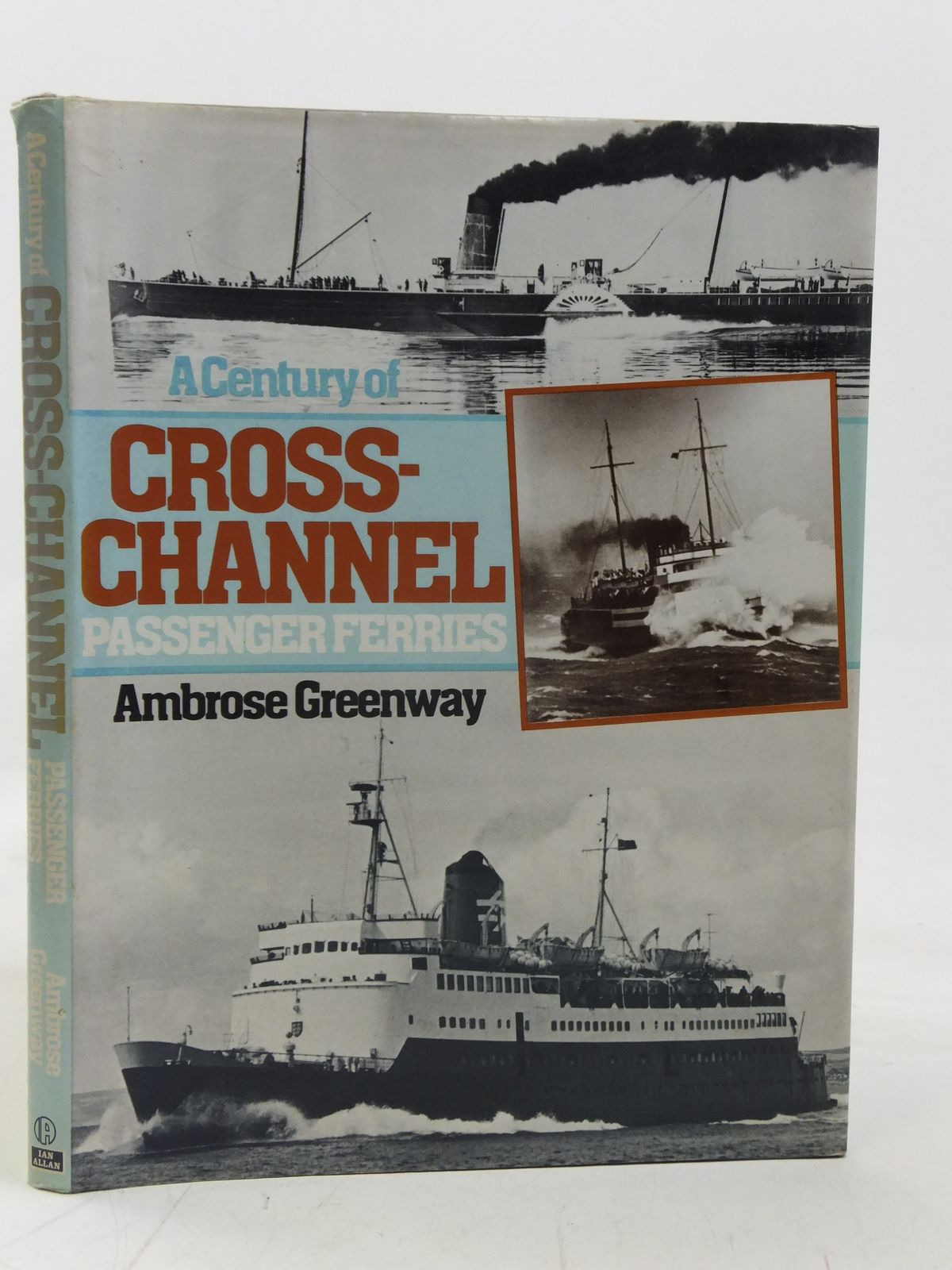 Photo of A CENTURY OF CROSS-CHANNEL PASSENGER FERRIES written by Greenway, Ambrose published by Ian Allan (STOCK CODE: 2115470)  for sale by Stella & Rose's Books