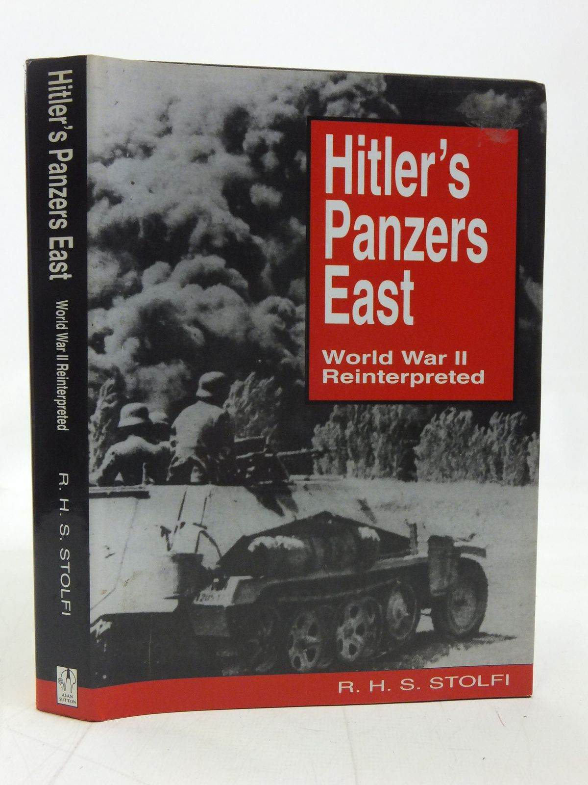 Photo of HITLER'S PANZERS EAST: WORLD WAR II REINTERPRETED written by Stolfi, R.H.S. published by Alan Sutton (STOCK CODE: 2115496)  for sale by Stella & Rose's Books