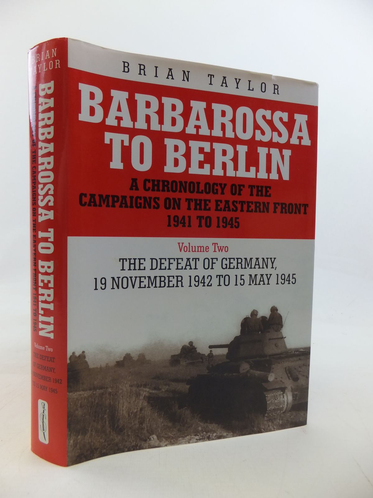 Photo of BARBAROSSA TO BERLIN A CHRONOLOGY OF THE CAMPAIGNS ON THE EASTERN FRONT 1941 TO 1945 VOLUME TWO written by Taylor, Brian published by Spellmount Ltd. (STOCK CODE: 2115566)  for sale by Stella & Rose's Books