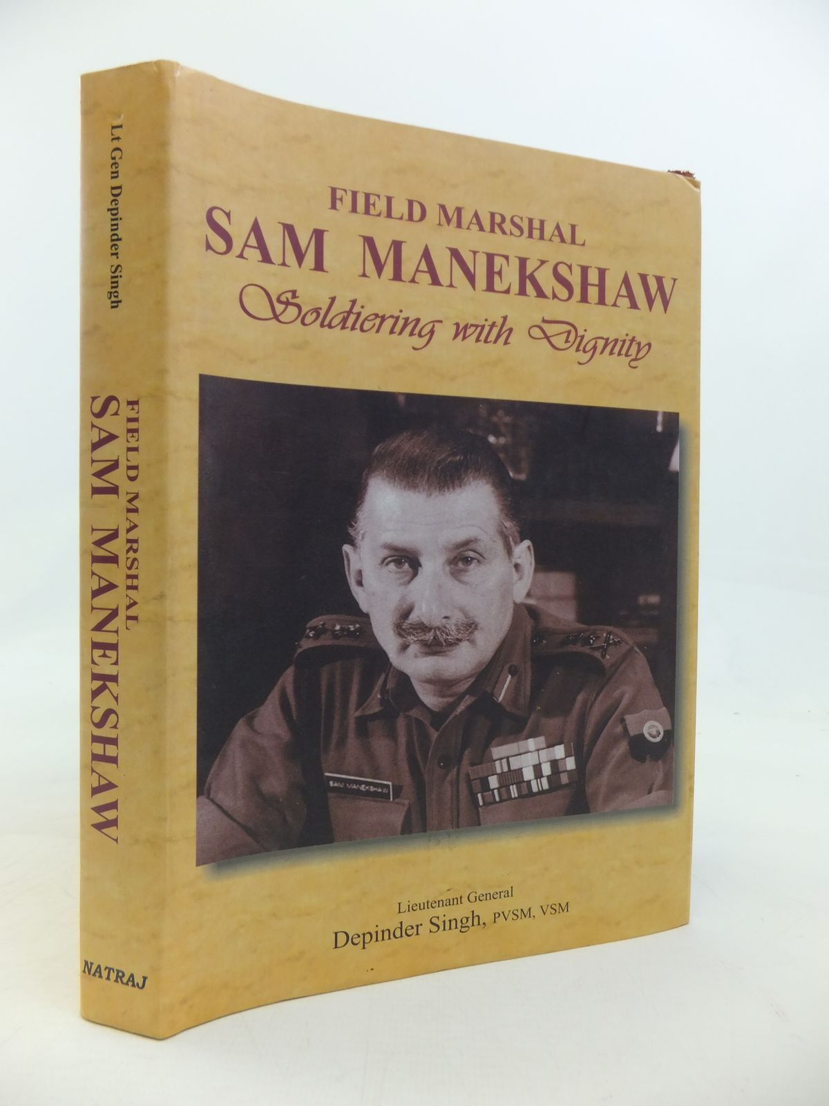 Photo of FIELD MARSHAL SAM MANEKSHAW, M.C. SOLDIERING WITH DIGNITY written by Singh, Depinder published by Natraj Publishers (STOCK CODE: 2115599)  for sale by Stella & Rose's Books