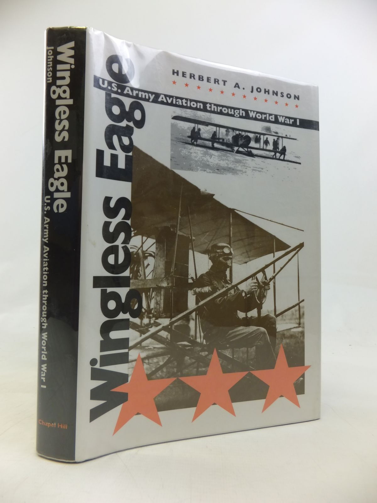 Photo of WINGLESS EAGLE U.S. ARMY AVIATION THROUGH WORLD WAR I written by Johnson, Herbert A. published by Chapel Hill (STOCK CODE: 2115638)  for sale by Stella & Rose's Books