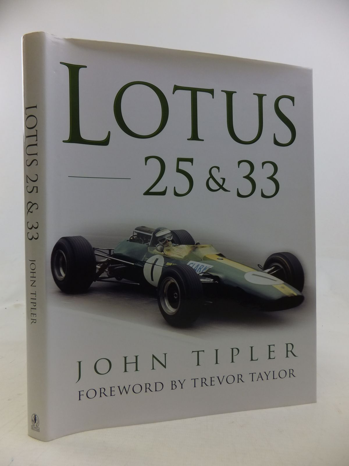 Photo of LOTUS 25 & 33 written by Tipler, John published by Sutton Publishing (STOCK CODE: 2116079)  for sale by Stella & Rose's Books