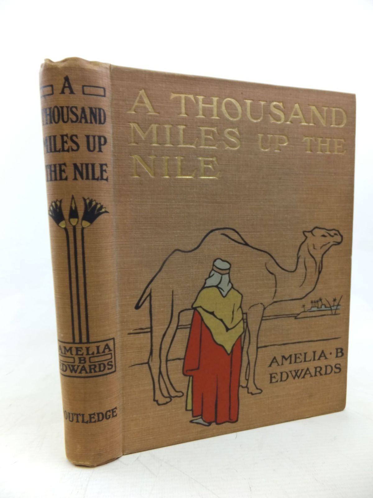 Photo of A THOUSAND MILES UP THE NILE written by Edwards, Amelia B. illustrated by Pearson, G. published by George Routledge & Sons Ltd. (STOCK CODE: 2116286)  for sale by Stella & Rose's Books