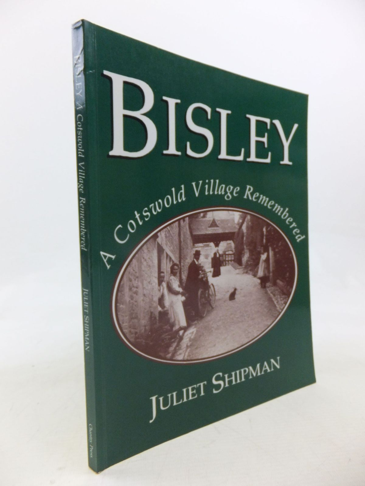 Photo of BISLEY A COTSWOLD VILLAGE REMEMBERED 1860-1945 written by Shipman, Juliet published by Chantry Press (STOCK CODE: 2116299)  for sale by Stella & Rose's Books