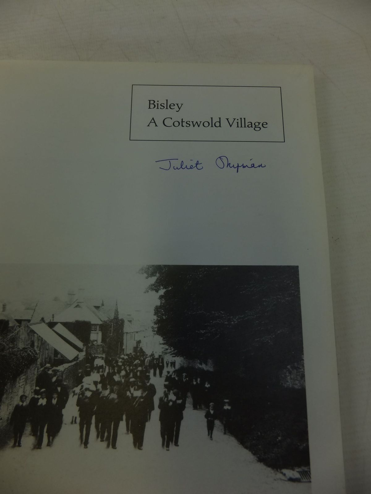 Bisley Juliet Book The A Cotswold Village Remembered 1860-1945 by Shipman
