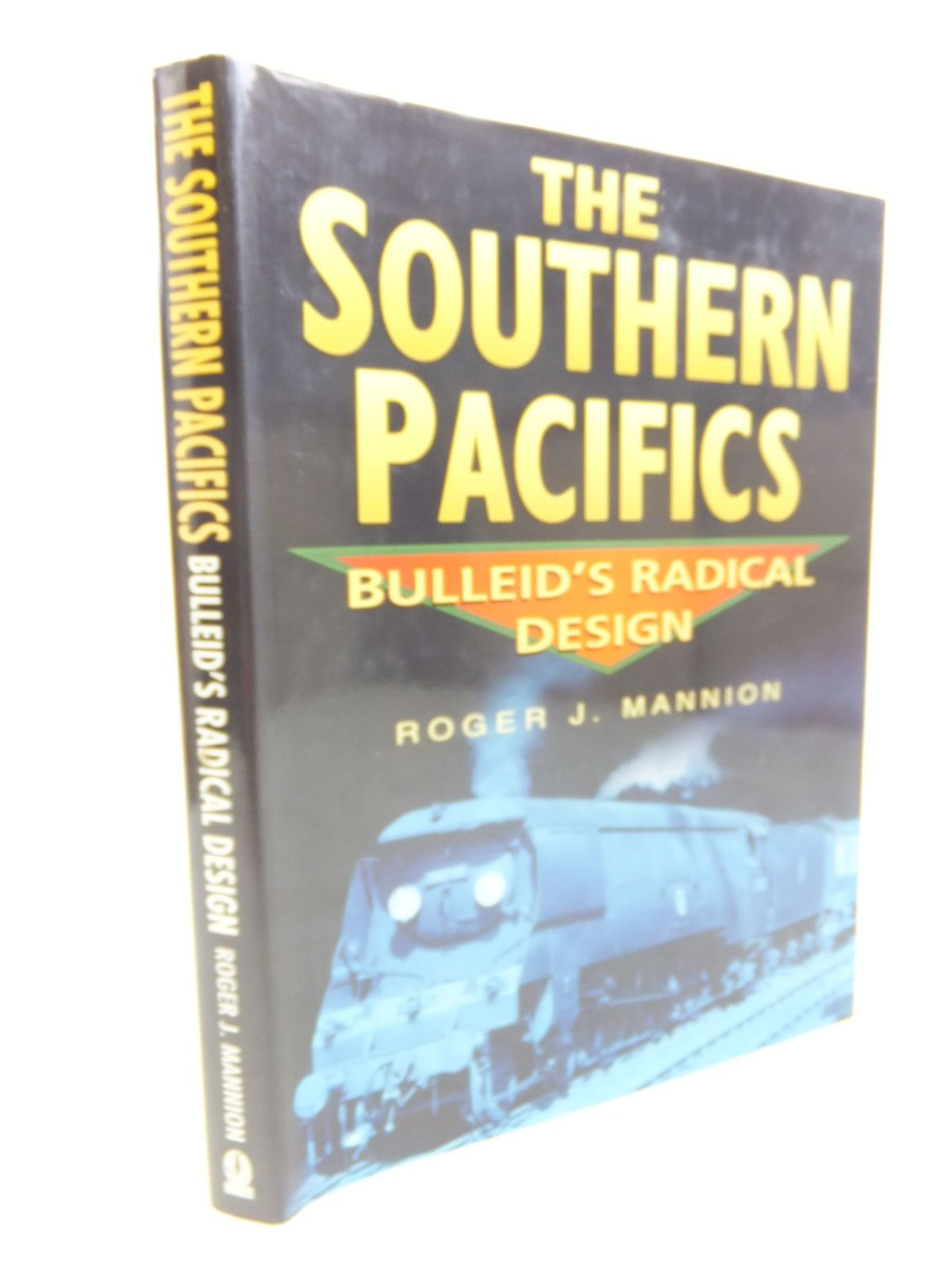 Photo of THE SOUTHERN PACIFICS BULLEID'S RADICAL DESIGN written by Mannion, Roger J. published by Sutton Publishing (STOCK CODE: 2116352)  for sale by Stella & Rose's Books