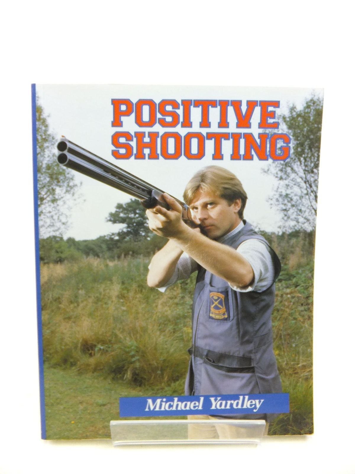 Photo of POSITIVE SHOOTING written by Yardley, Michael published by The Crowood Press (STOCK CODE: 2116353)  for sale by Stella & Rose's Books