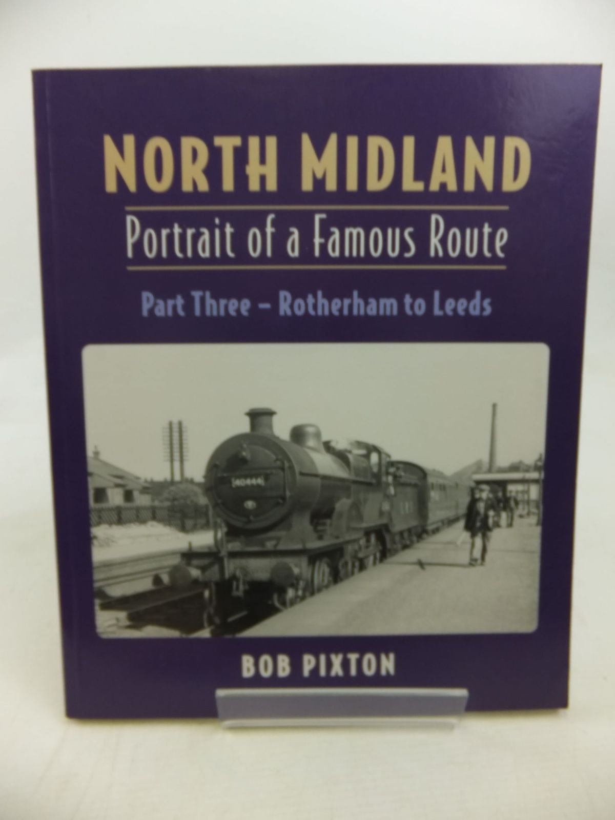 Photo of NORTH MIDLAND PORTRAIT OF A FAMOUS ROUTE PART THREE: ROTHERHAM TO LEEDS written by Pixton, Bob published by Runpast Publishing (STOCK CODE: 2116373)  for sale by Stella & Rose's Books