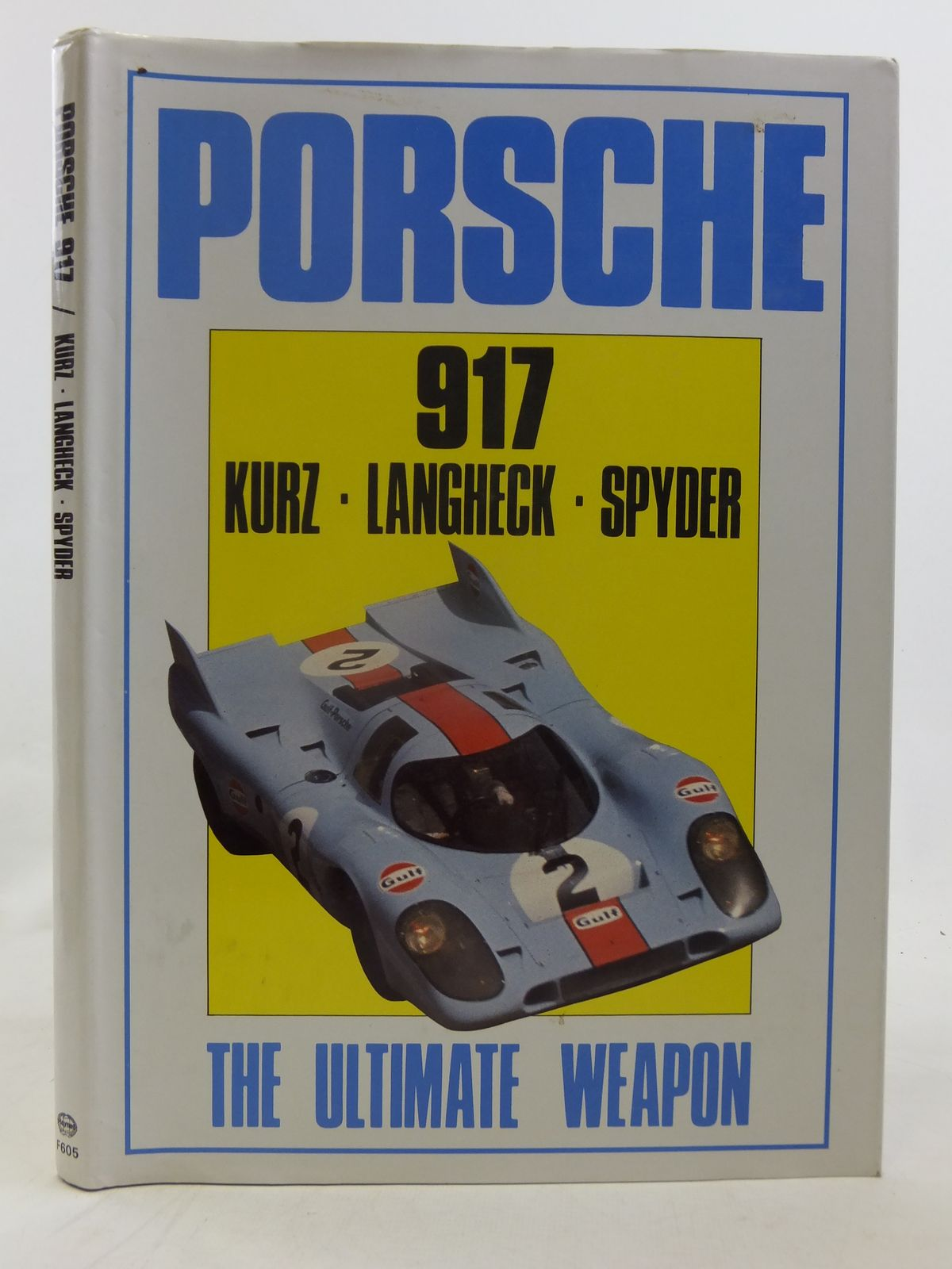 Photo of PORSCHE 917 THE ULTIMATE WEAPON written by Bamsey, Ian<br />Oursler, Bill published by Haynes (STOCK CODE: 2116436)  for sale by Stella & Rose's Books