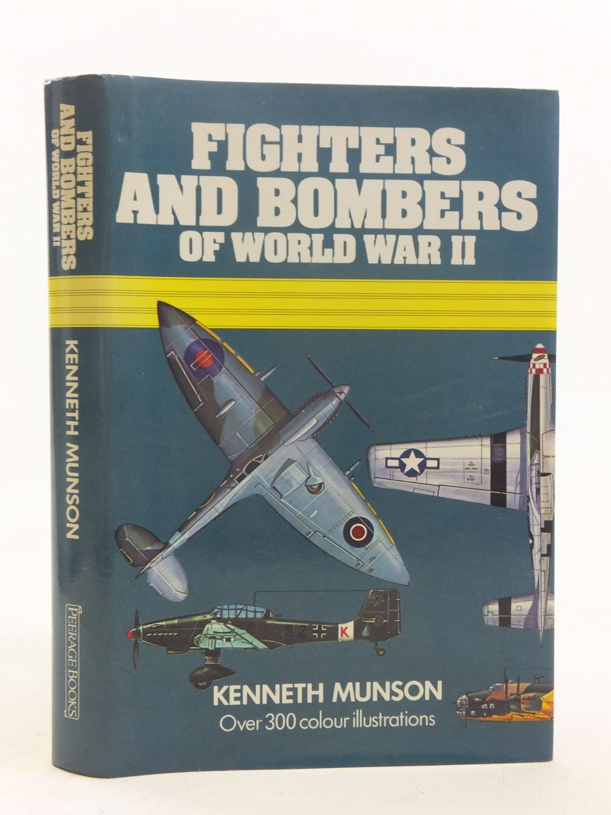 Photo of FIGHTERS AND BOMBERS OF WORLD WAR II 1939-45 written by Munson, Kenneth illustrated by Wood, John W.<br />et al., published by Peerage Books (STOCK CODE: 2116730)  for sale by Stella & Rose's Books
