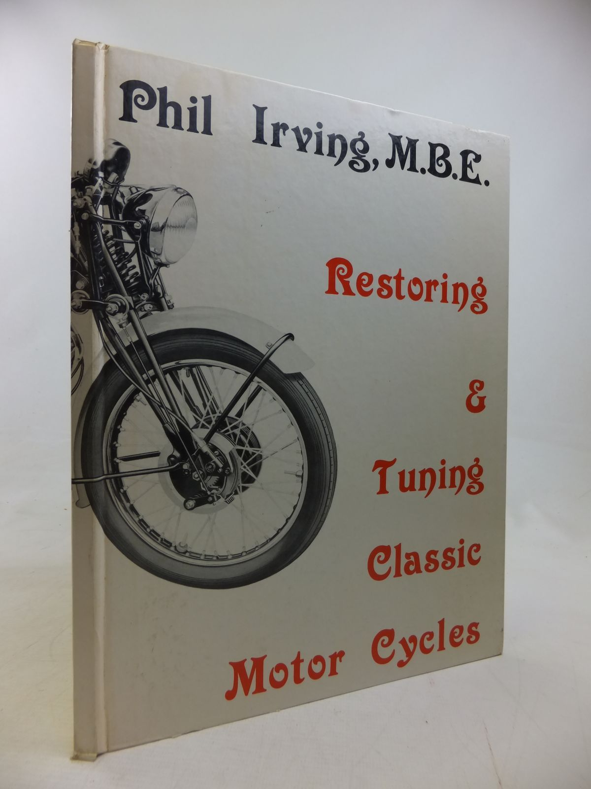Photo of RESTORING AND TUNING CLASSIC MOTOR CYCLES written by Irving, P.E. published by Hga Printing Co. Ltd. (STOCK CODE: 2116949)  for sale by Stella & Rose's Books