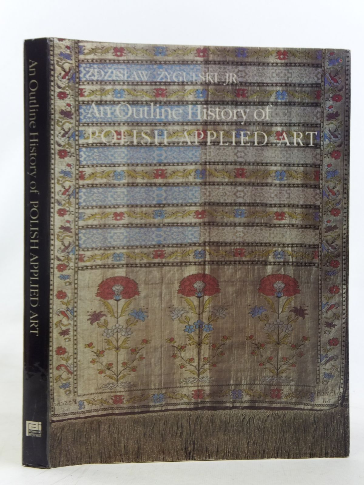 Photo of AN OUTLINE HISTORY OF POLISH APPLIED ART written by Zygulski, Zdzislaw published by Interpress Publishers (STOCK CODE: 2117073)  for sale by Stella & Rose's Books