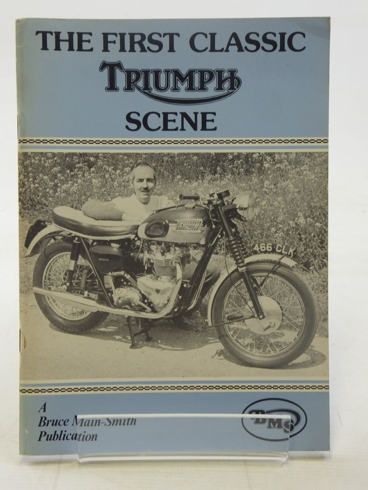 Photo of THE FIRST CLASSIC TRIUMPH SCENE written by Main-Smith, Bruce published by Bruce Main-Smith Retail Ltd. (STOCK CODE: 2117214)  for sale by Stella & Rose's Books