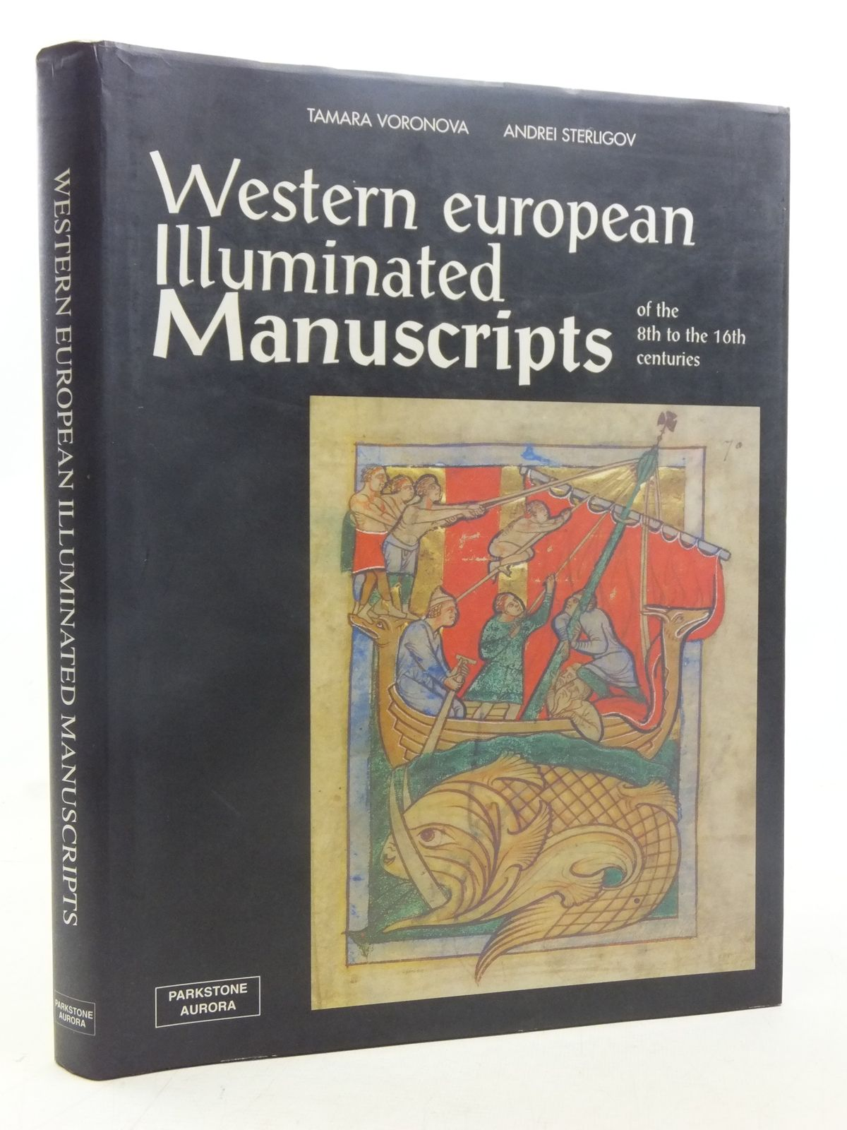 Photo of WESTERN EUROPEAN ILLUMINATED MANUSCRIPTS OF THE 8TH TO THE 16TH CENTURIES written by Voronova, Tamara<br />Sterligov, Alexander published by Parkstone Press (STOCK CODE: 2117320)  for sale by Stella & Rose's Books