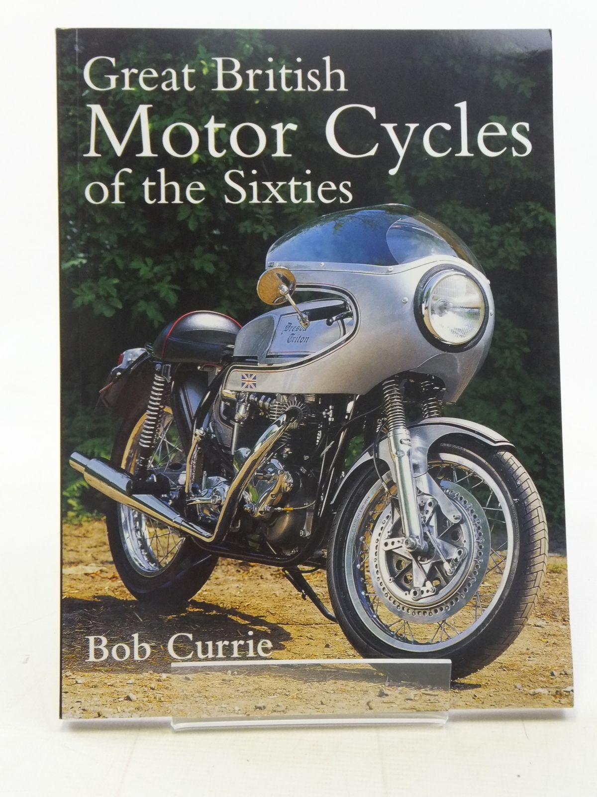 Photo of GREAT BRITISH MOTOR CYCLES OF THE SIXTIES written by Currie, Bob published by Chancellor Press (STOCK CODE: 2117662)  for sale by Stella & Rose's Books