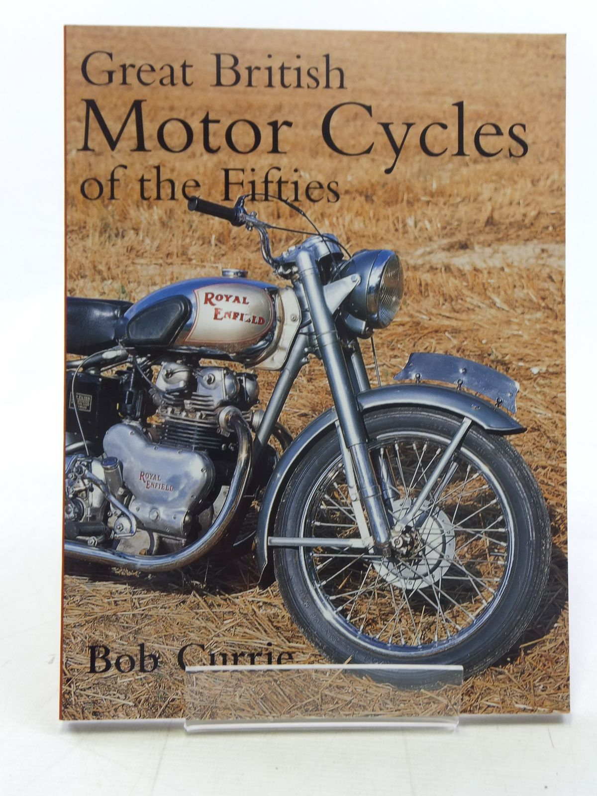 Photo of GREAT BRITISH MOTOR CYCLES OF THE FIFTIES written by Currie, Bob published by Bounty Books (STOCK CODE: 2117663)  for sale by Stella & Rose's Books