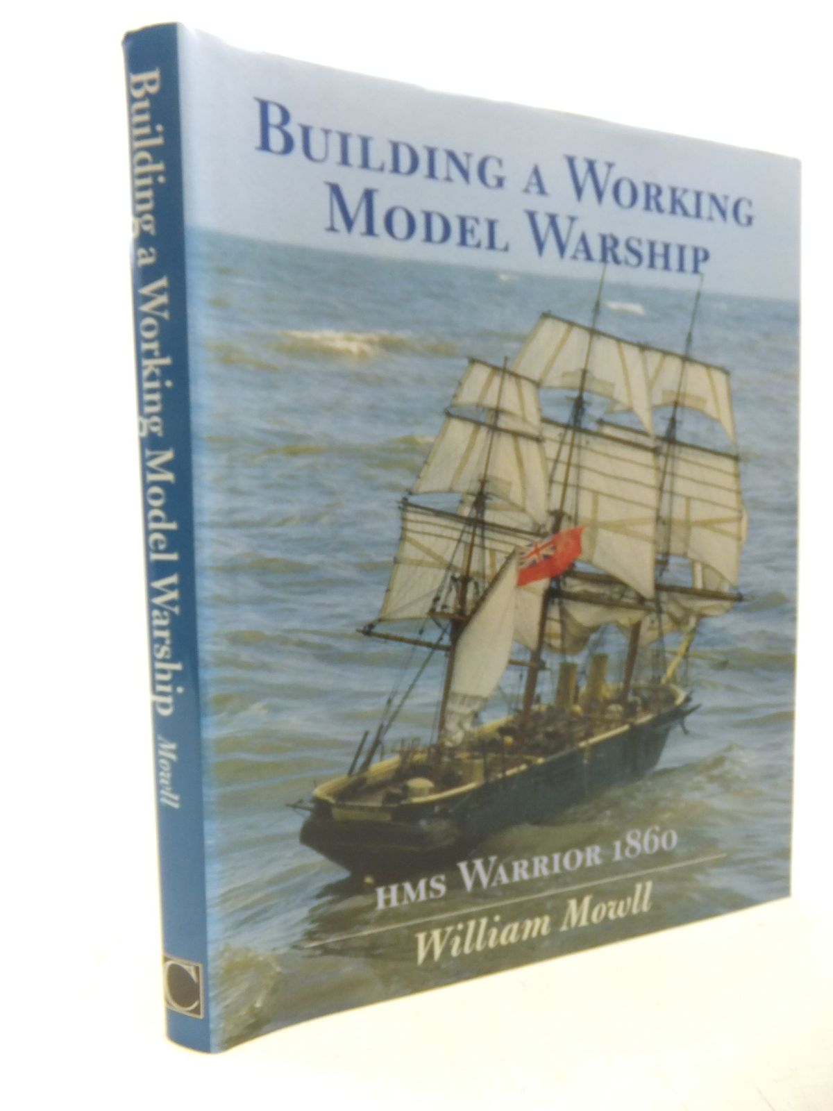 Photo of BUILDING A WORKING MODEL WARSHIP HMS WARRIOR 1860 written by Mowll, William published by Chatham Publishing (STOCK CODE: 2117790)  for sale by Stella & Rose's Books