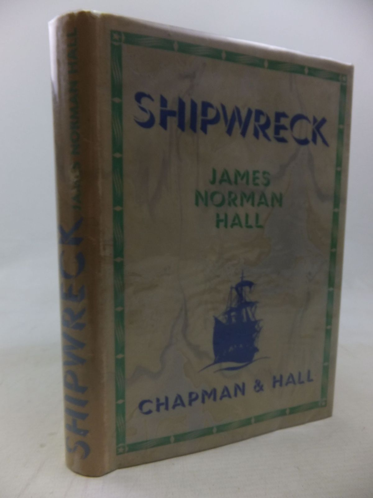 Photo of SHIPWRECK written by Hall, James Norman published by Chapman & Hall Ltd (STOCK CODE: 2117802)  for sale by Stella & Rose's Books