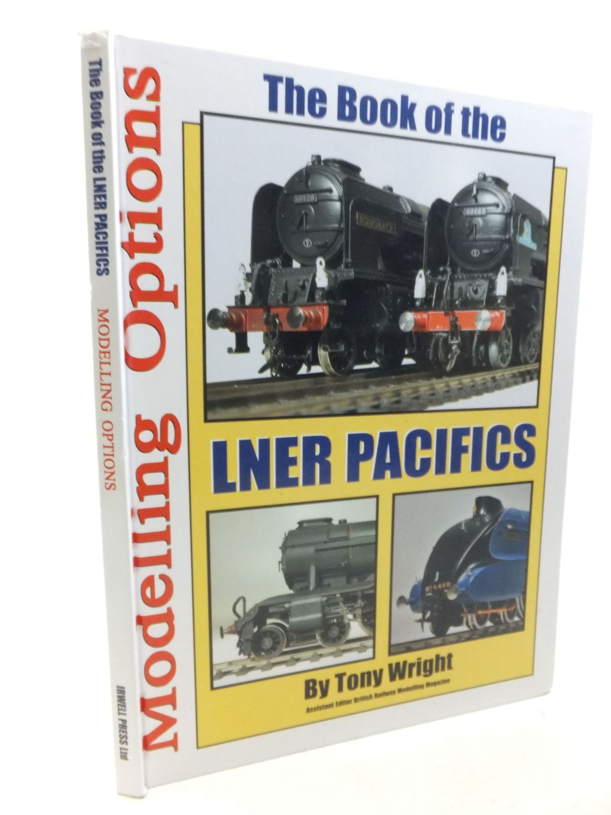 Photo of THE BOOK OF THE LNER PACIFICS MODELLING OPTIONS written by Wright, Tony published by Irwell Press (STOCK CODE: 2117845)  for sale by Stella & Rose's Books